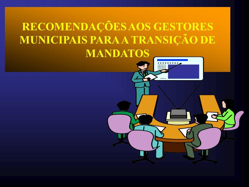 Das Obrigações dos Gestores Municipais em Término de Mandato Comissão de Transmissão de Governo t Art.