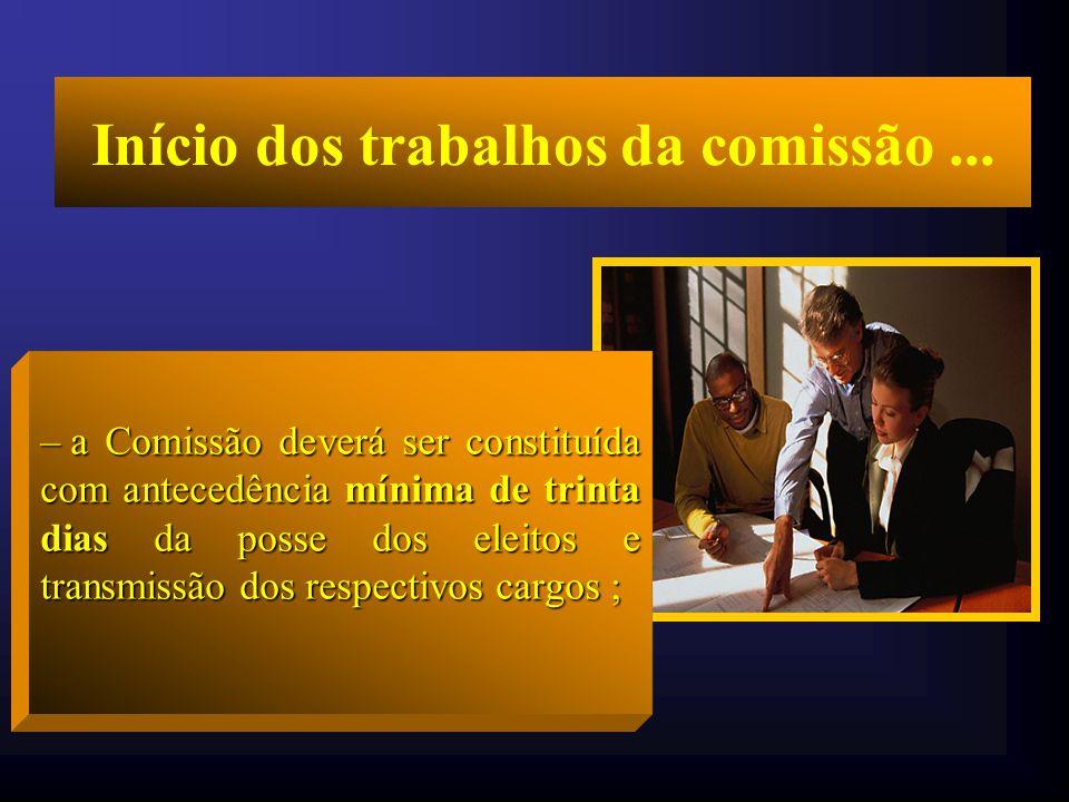 Objetivo da comissão... t Evitar a descontinuidade administrativa no município e facilitar a assunção dos novos gestores, mediante o repasse de inform