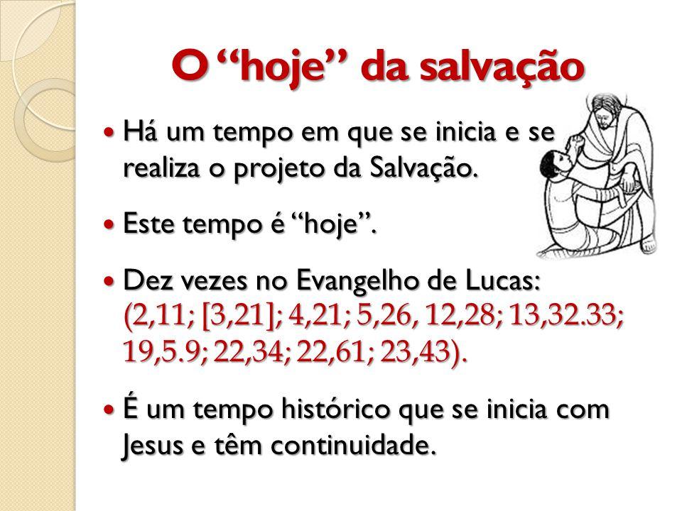 O hoje da salvação  Há um tempo em que se inicia e se realiza o projeto da Salvação.