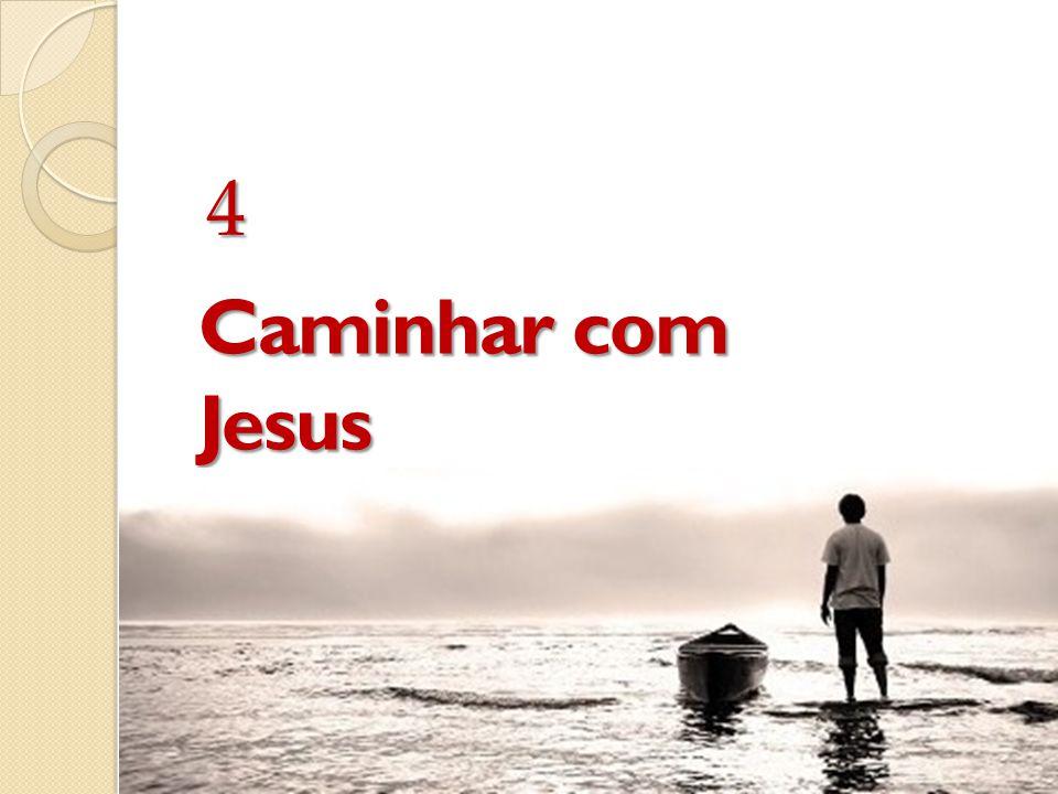 Caminhar com Jesus 4