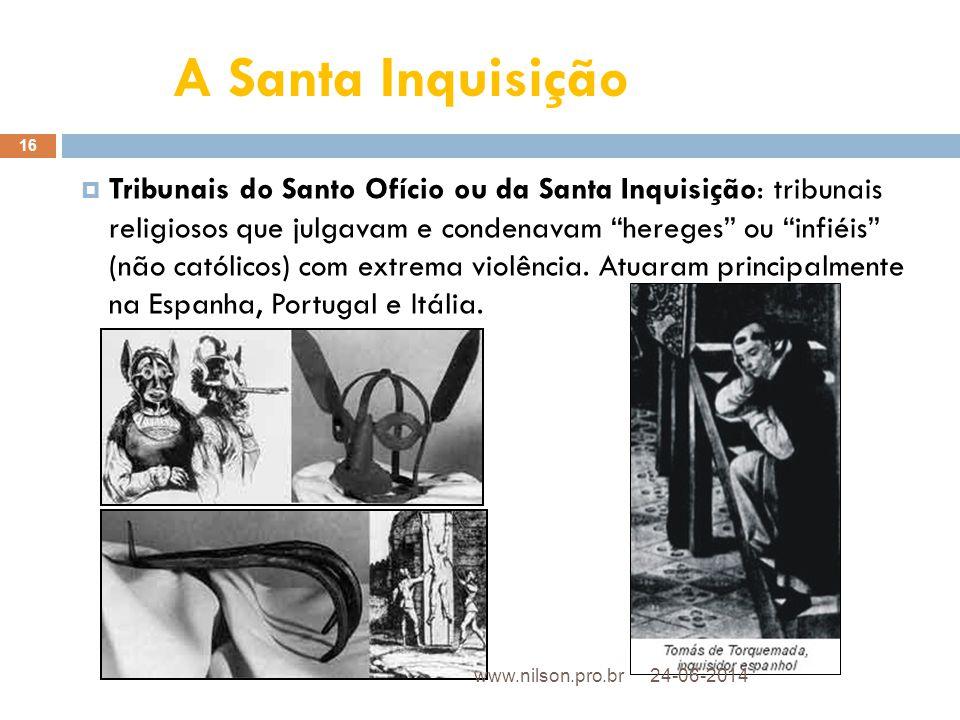 """ Tribunais do Santo Ofício ou da Santa Inquisição: tribunais religiosos que julgavam e condenavam """"hereges"""" ou """"infiéis"""" (não católicos) com extrema"""