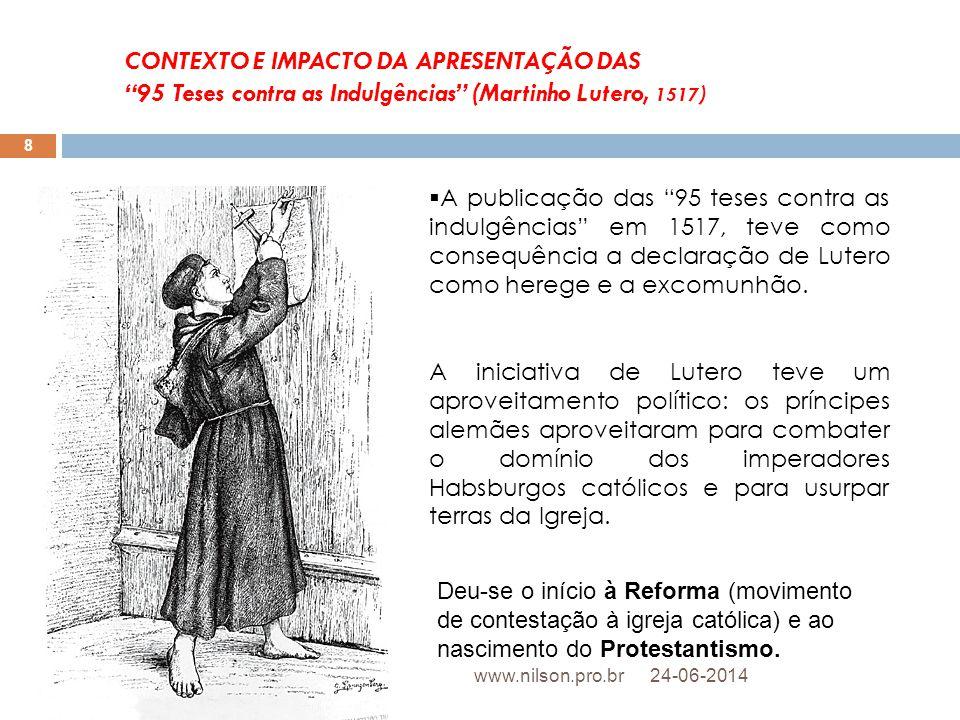 """CONTEXTO E IMPACTO DA APRESENTAÇÃO DAS """"95 Teses contra as Indulgências"""" (Martinho Lutero, 1517 )  A publicação das """"95 teses contra as indulgências"""""""