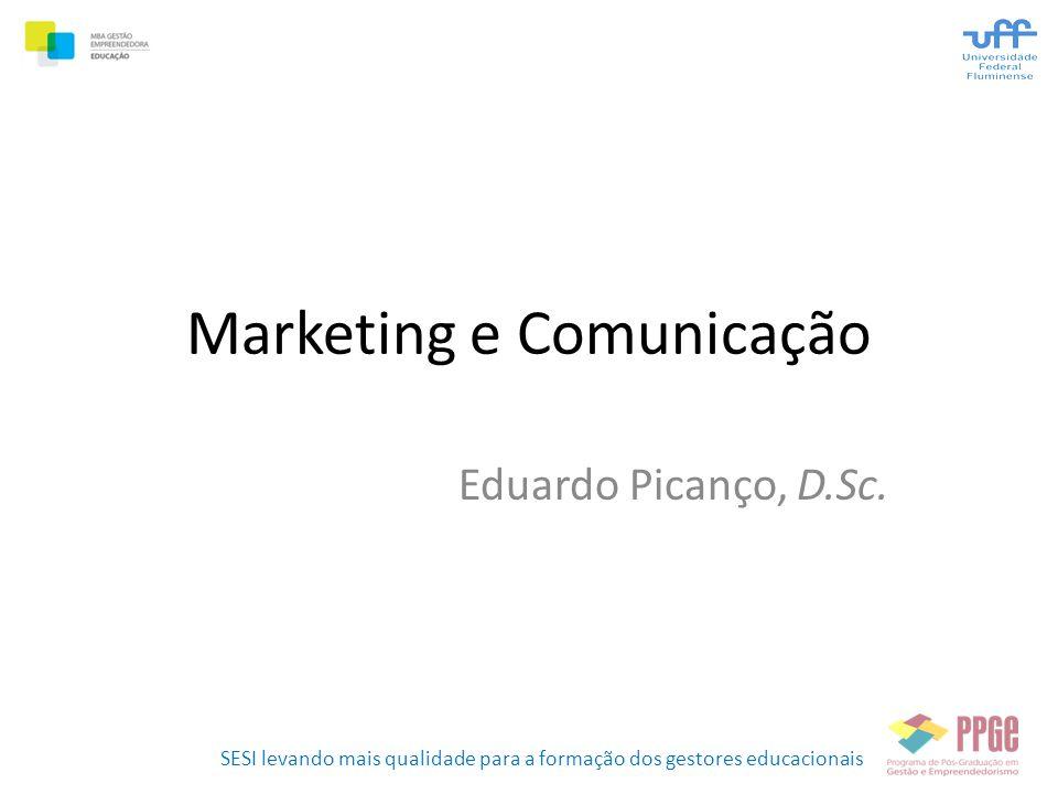 SESI levando mais qualidade para a formação dos gestores educacionais Marketing e Comunicação Eduardo Picanço, D.Sc.