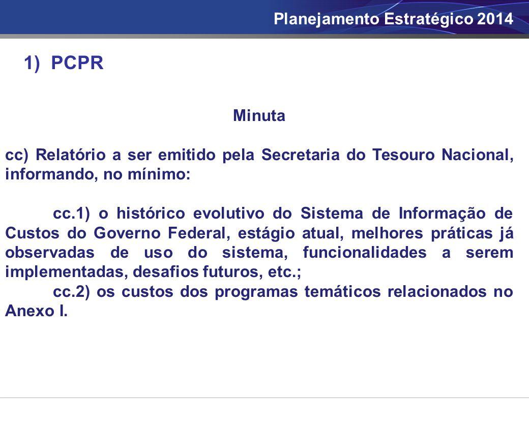 1) PCPR Minuta cc) Relatório a ser emitido pela Secretaria do Tesouro Nacional, informando, no mínimo: cc.1) o histórico evolutivo do Sistema de Infor