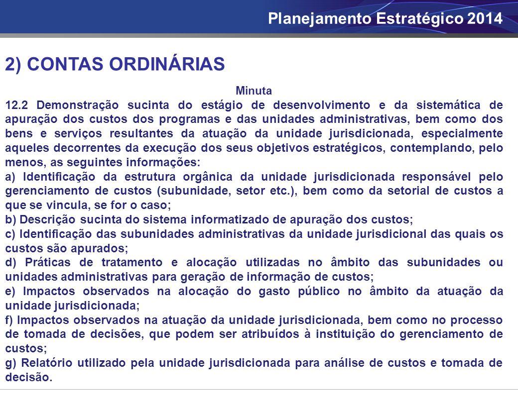 2) CONTAS ORDINÁRIAS Minuta 12.2 Demonstração sucinta do estágio de desenvolvimento e da sistemática de apuração dos custos dos programas e das unidad
