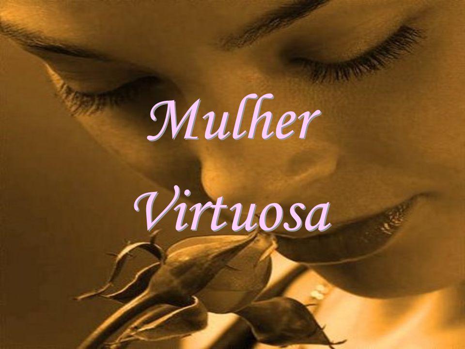 Mulher Mulher Virtuosa Virtuosa