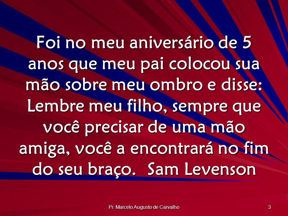 Pr.Marcelo Augusto de Carvalho 24 Meus filhos discordavam de mim toda hora, graças a Deus.