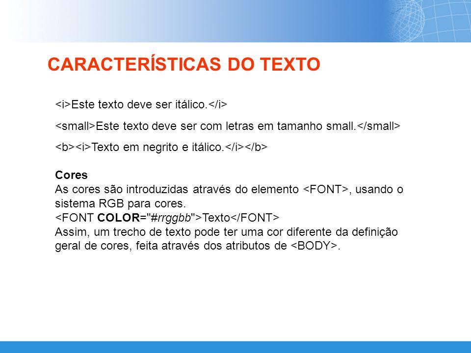 Tamanho Texto permite que o autor do documento altere o tamanho das letras em trechos específicos de texto.