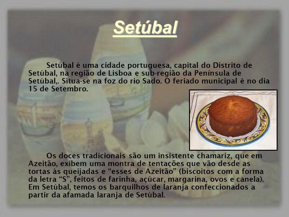 Setúbal Setúbal é uma cidade portuguesa, capital do Distrito de Setúbal, na região de Lisboa e sub-região da Península de Setúbal,. Situa-se na foz do