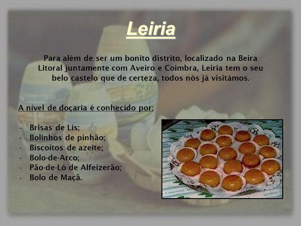 Leiria Para além de ser um bonito distrito, localizado na Beira Litoral juntamente com Aveiro e Coimbra, Leiria tem o seu belo castelo que de certeza,