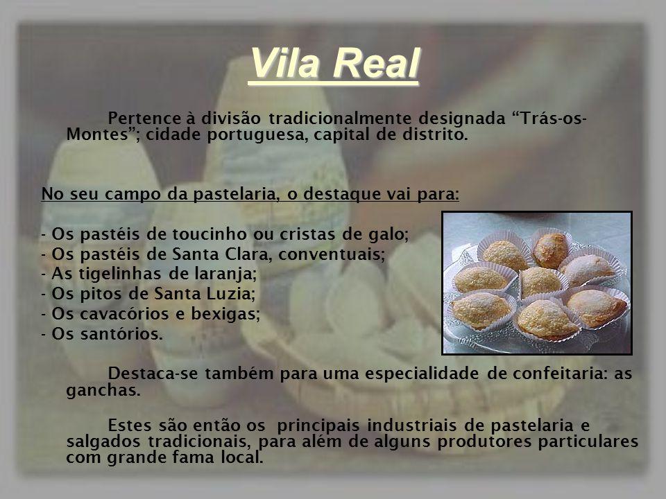 """Vila Real Pertence à divisão tradicionalmente designada """"Trás-os- Montes""""; cidade portuguesa, capital de distrito. No seu campo da pastelaria, o desta"""