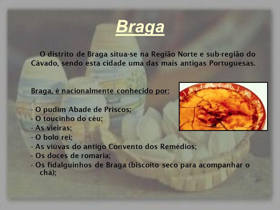 Braga O distrito de Braga situa-se na Região Norte e sub-região do Cávado, sendo esta cidade uma das mais antigas Portuguesas. Braga, é nacionalmente