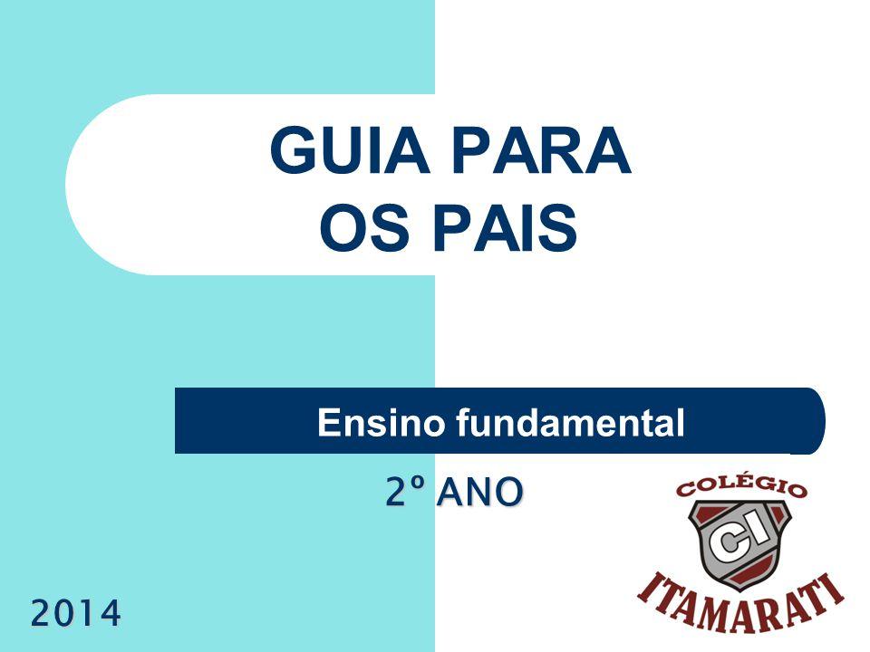GUIA PARA OS PAIS Ensino fundamental 2014 2º ANO