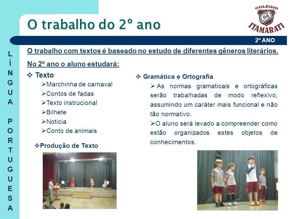2º ANO O trabalho do 2º ano  Texto  Marchinha de carnaval  Contos de fadas  Texto instrucional  Bilhete  Noticia  Conto de animais  Gramática