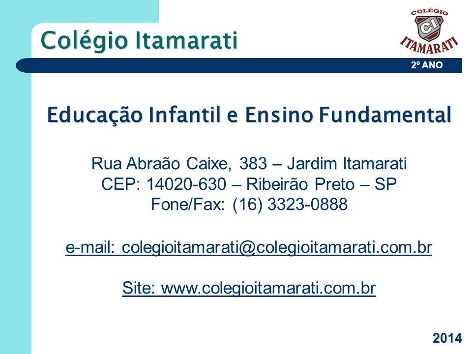 2º ANO Colégio Itamarati Educação Infantil e Ensino Fundamental Rua Abraão Caixe, 383 – Jardim Itamarati CEP: 14020-630 – Ribeirão Preto – SP Fone/Fax