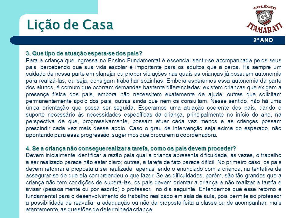 2º ANO Projetos: Carnaval / Festa Junina / Feira do Conhecimento Paralelamente ao conteúdo, são desenvolvidos projetos interdisciplinares que abordam temas de interesse da criança.