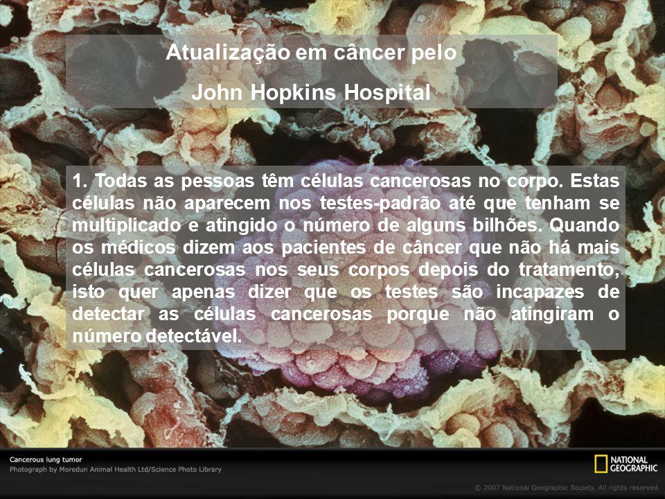 Atualização em câncer pelo John Hopkins Hospital 1.