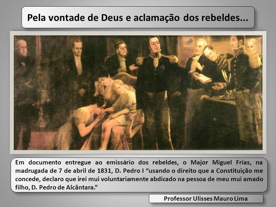 Pela vontade de Deus e aclamação dos rebeldes... Em documento entregue ao emissário dos rebeldes, o Major Miguel Frias, na madrugada de 7 de abril de