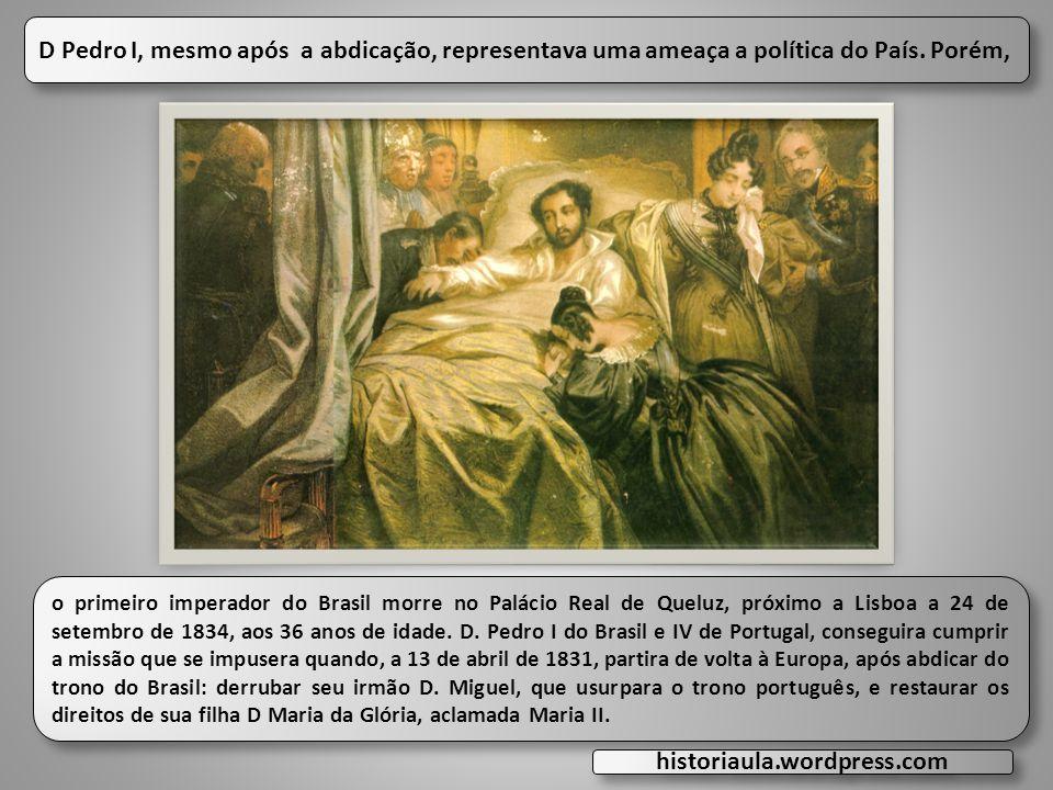 o primeiro imperador do Brasil morre no Palácio Real de Queluz, próximo a Lisboa a 24 de setembro de 1834, aos 36 anos de idade. D. Pedro I do Brasil