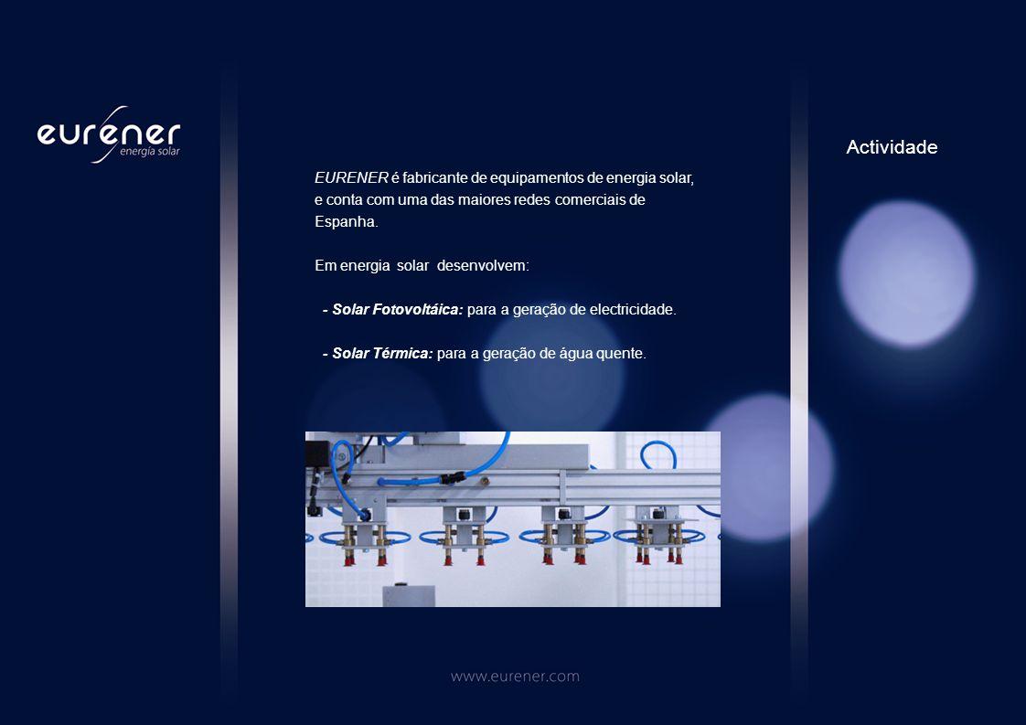 EURENER é fabricante de equipamentos de energia solar, e conta com uma das maiores redes comerciais de Espanha.
