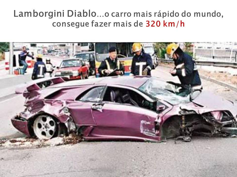 Lamborgini Diablo …o carro mais rápido do mundo, consegue fazer mais de 320 km/h