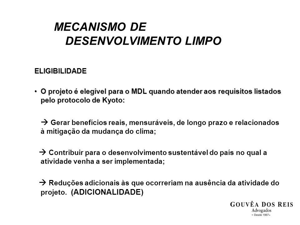 MECANISMO DE DESENVOLVIMENTO LIMPO ELIGIBILIDADE •O projeto é elegível para o MDL quando atender aos requisitos listados pelo protocolo de Kyoto:  Ge