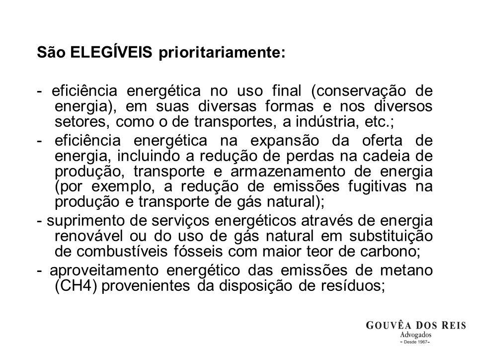 São ELEGÍVEIS prioritariamente: - eficiência energética no uso final (conservação de energia), em suas diversas formas e nos diversos setores, como o