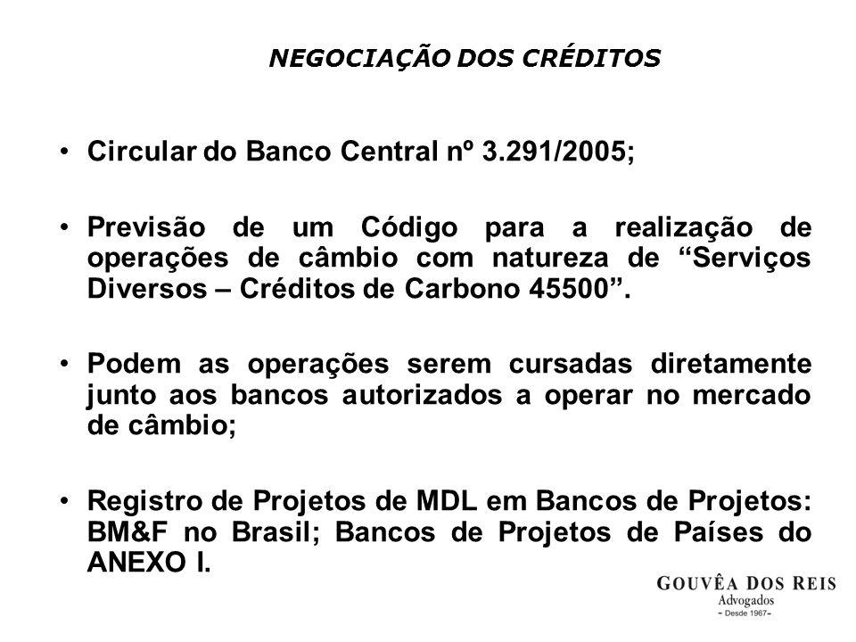"""NEGOCIAÇÃO DOS CRÉDITOS •Circular do Banco Central nº 3.291/2005; •Previsão de um Código para a realização de operações de câmbio com natureza de """"Ser"""