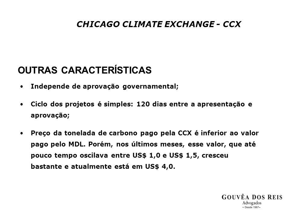 CHICAGO CLIMATE EXCHANGE - CCX OUTRAS CARACTERÍSTICAS •Independe de aprovação governamental; •Ciclo dos projetos é simples: 120 dias entre a apresenta