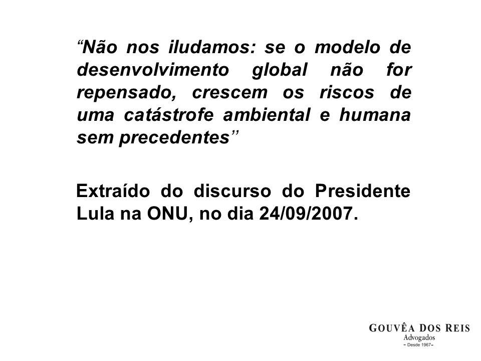 """""""Não nos iludamos: se o modelo de desenvolvimento global não for repensado, crescem os riscos de uma catástrofe ambiental e humana sem precedentes'' E"""