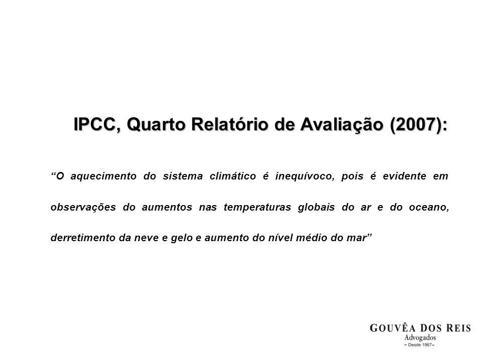 """IPCC, Quarto Relatório de Avaliação (2007): """"O aquecimento do sistema climático é inequívoco, pois é evidente em observações do aumentos nas temperatu"""