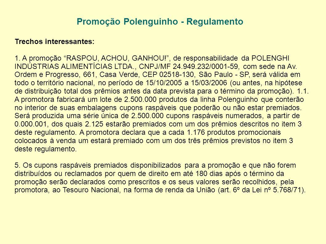 Promoção Polenguinho - Regulamento Trechos interessantes: 1.
