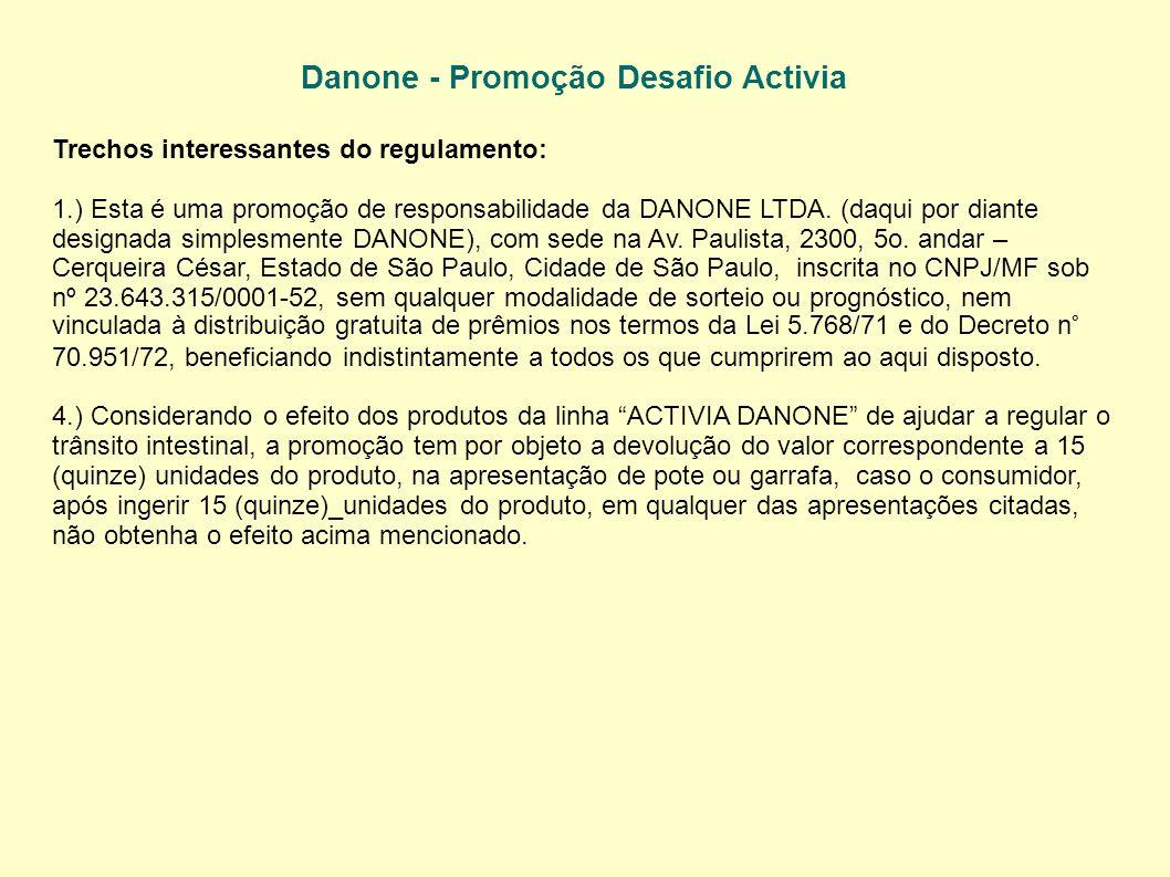 Danone - Promoção Desafio Activia Trechos interessantes do regulamento: 1.) Esta é uma promoção de responsabilidade da DANONE LTDA.