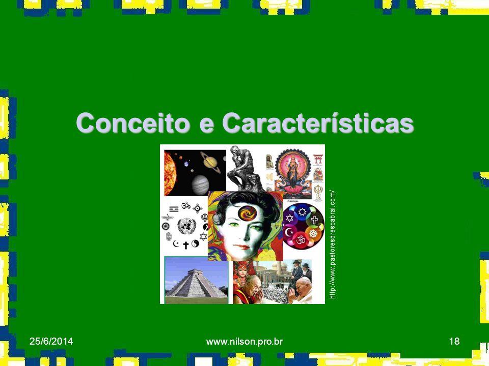 18 Conceito e Características http://www.pastoresdrascabral.com/ 25/6/2014www.nilson.pro.br