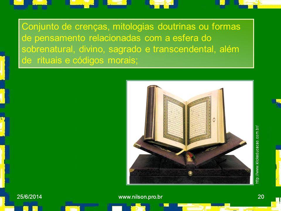 20 http://www.klickeducacao.com.br/ Conjunto de crenças, mitologias doutrinas ou formas de pensamento relacionadas com a esfera do sobrenatural, divin