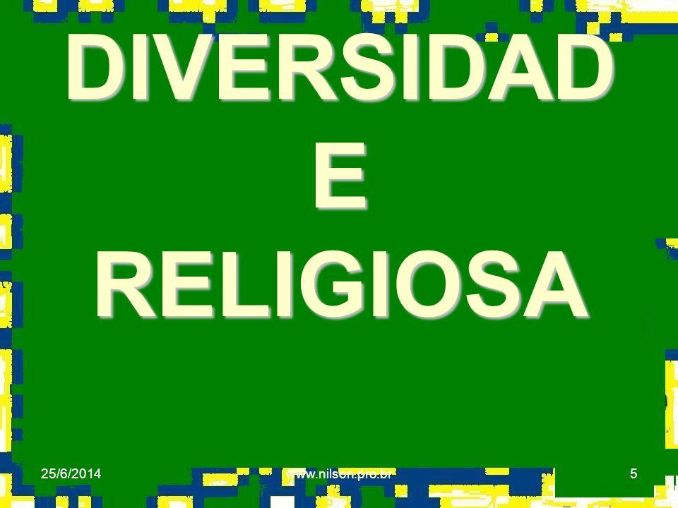 5 DIVERSIDAD E RELIGIOSA 25/6/2014www.nilson.pro.br