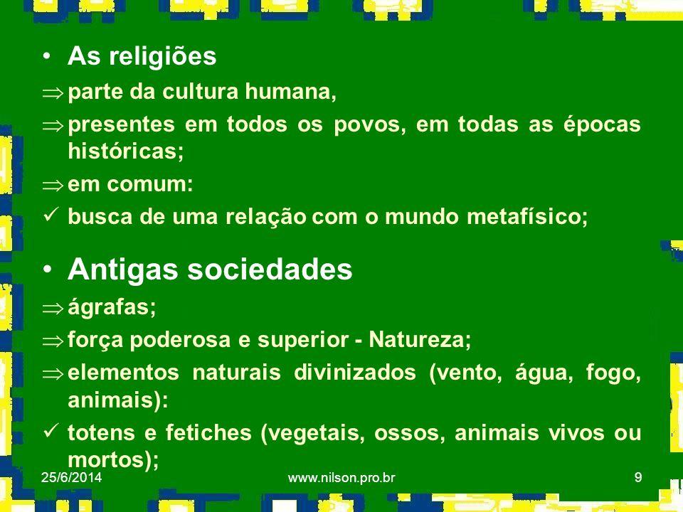 9 •As religiões Þparte da cultura humana, Þpresentes em todos os povos, em todas as épocas históricas; Þem comum:  busca de uma relação com o mundo m