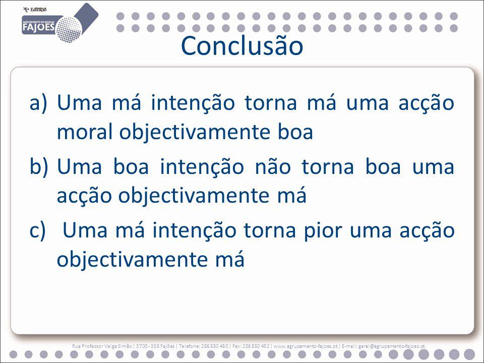Conclusão Rua Professor Veiga Simão   3700 - 355 Fajões   Telefone: 256 850 450   Fax: 256 850 452   www.agrupamento-fajoes.pt   E-mail: geral@agrupam