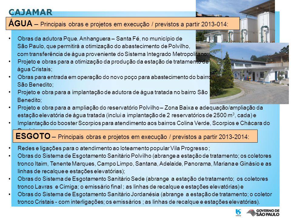 CAJAMAR • Obras da adutora Pque. Anhanguera – Santa Fé, no município de São Paulo, que permitirá a otimização do abastecimento de Polvilho, com transf