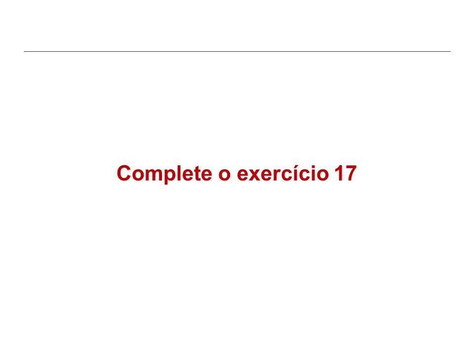 Complete o exercício 17