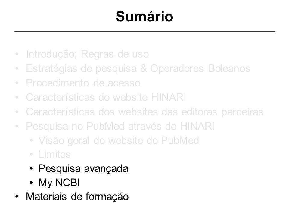 Sumário •Introdução; Regras de uso •Estratégias de pesquisa & Operadores Boleanos •Procedimento de acesso •Características do website HINARI •Caracter