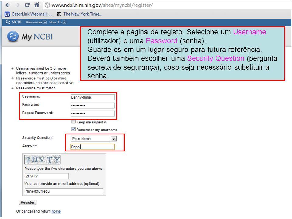 Complete a página de registo. Selecione um Username (utilizador) e uma Password (senha).