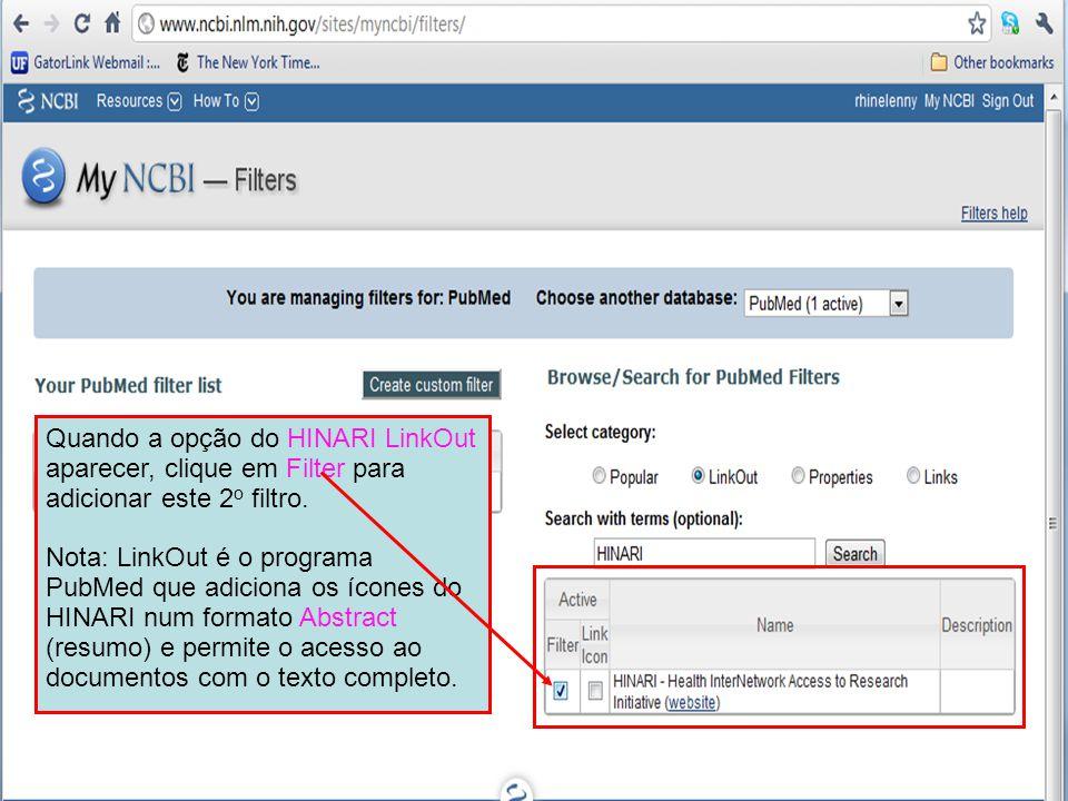 Quando a opção do HINARI LinkOut aparecer, clique em Filter para adicionar este 2 o filtro. Nota: LinkOut é o programa PubMed que adiciona os ícones d