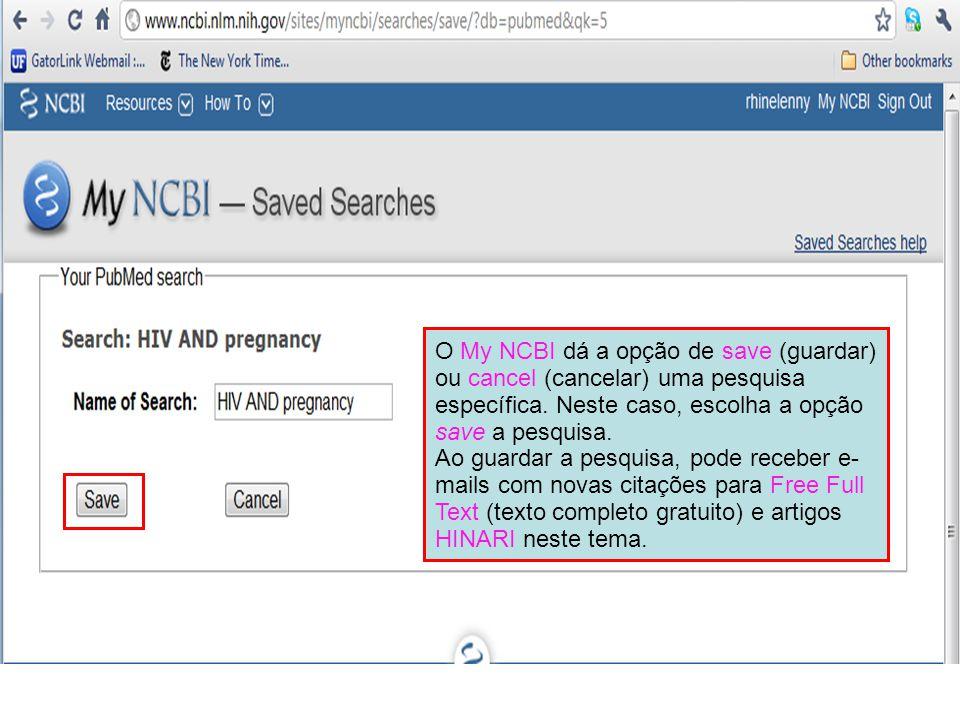 O My NCBI dá a opção de save (guardar) ou cancel (cancelar) uma pesquisa específica.