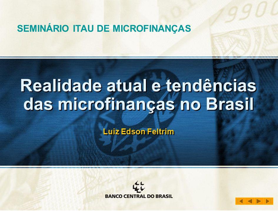 CONCLUSÕES COOPERATIVAS CORRESPON- DENTES NO PAÍS CORRESPON- DENTES NO PAÍS MICROCRÉDITO MICROFINANÇAS INTRODUÇÃO 1 Realidade atual e tendências das microfinanças no Brasil Luiz Edson Feltrim Realidade atual e tendências das microfinanças no Brasil Luiz Edson Feltrim SEMINÁRIO ITAU DE MICROFINANÇAS