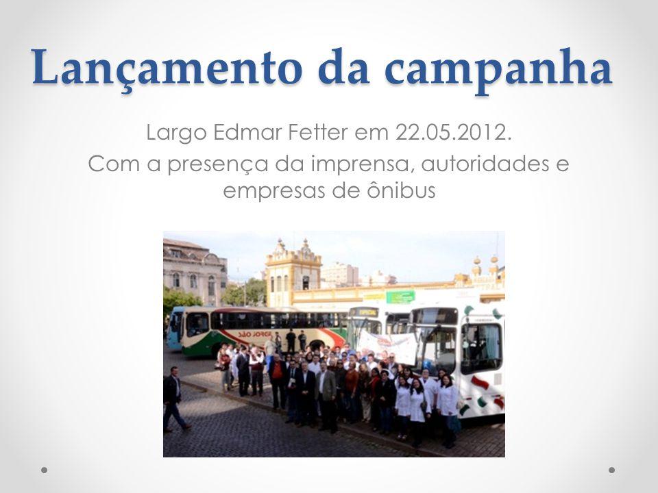 Lançamento da campanha Largo Edmar Fetter em 22.05.2012. Com a presença da imprensa, autoridades e empresas de ônibus