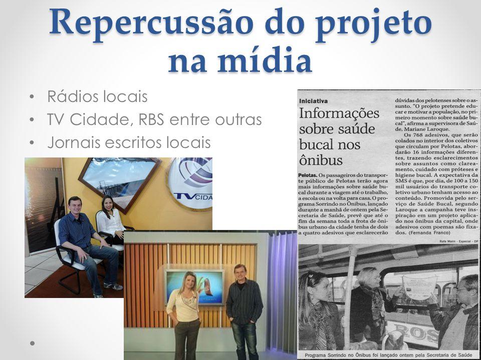 Repercussão do projeto na mídia • Rádios locais • TV Cidade, RBS entre outras • Jornais escritos locais