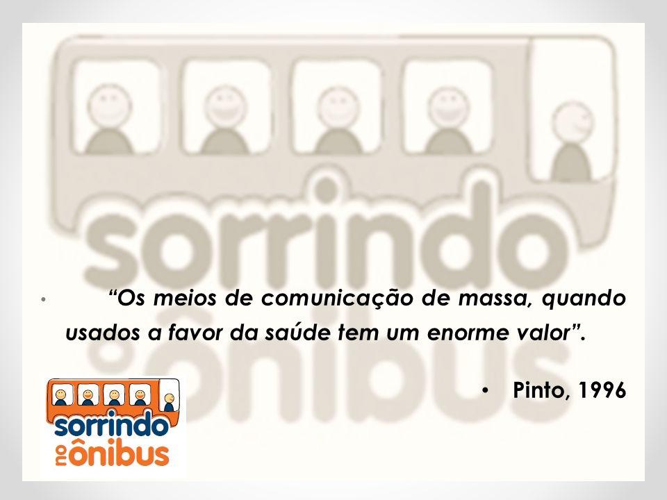 """• """"Os meios de comunicação de massa, quando usados a favor da saúde tem um enorme valor"""". • Pinto, 1996"""