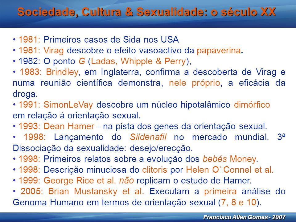 26 Francisco Allen Gomes - 2007 Sociedade, Cultura & Sexualidade: o século XX • 1981: Primeiros casos de Sida nos USA • 1981: Virag descobre o efeito