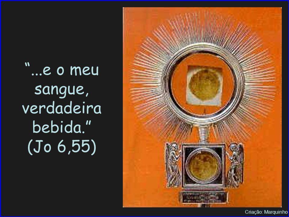 """Criação: Marquinho Milagre Eucarístico – (Lanciano) """"Pois, a minha carne é verdadeira comida..."""